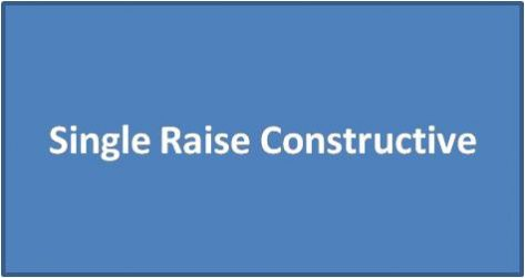 Single Raise Constructive