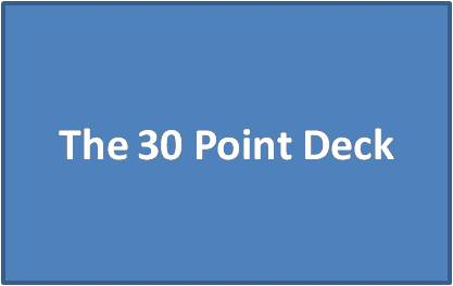 The 30 Point Deck