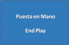 Puesta en Mano End Play