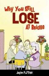 Why you Still Lose at bridge by Julian pottage