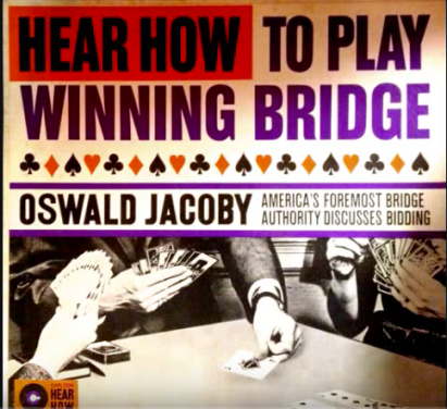 Hear how to play bridge Oswald Jacoby