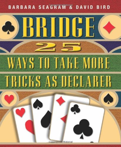 Bridge 25 Ways to Take More Tricks as Declarer  By Barbara Seagram, David Bird