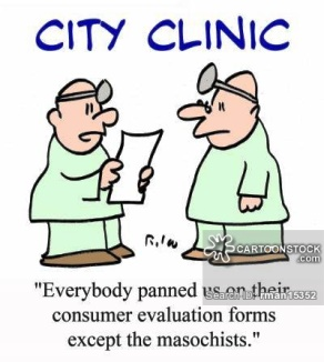 'Everybody panned us on their consumer evaluation forms except the masochists.'