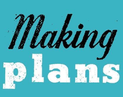 001making plans
